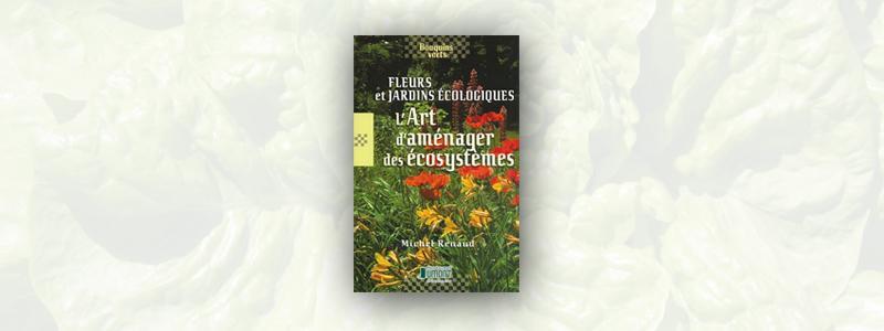 Fleurs et jardins écologiques : l'art d'aménager des écosystèmes
