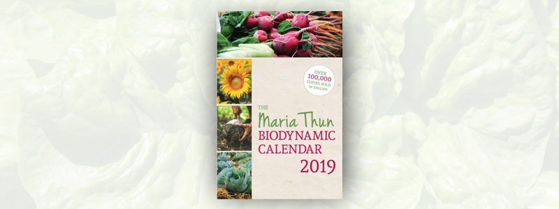 The North American Maria Thun Biodynamic Almanac 2019