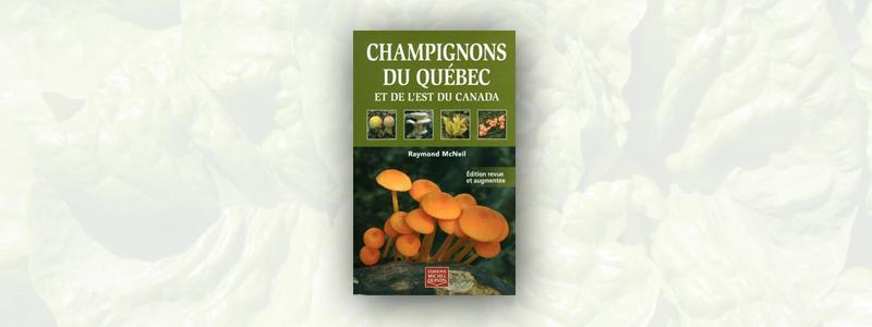 Champignons du Québec et de l'Est du Canada