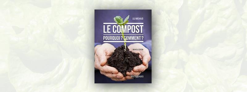 Le compost - Pourquoi? Comment?