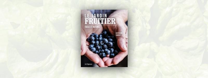 Jardin fruitier (Le) - Facile et naturel