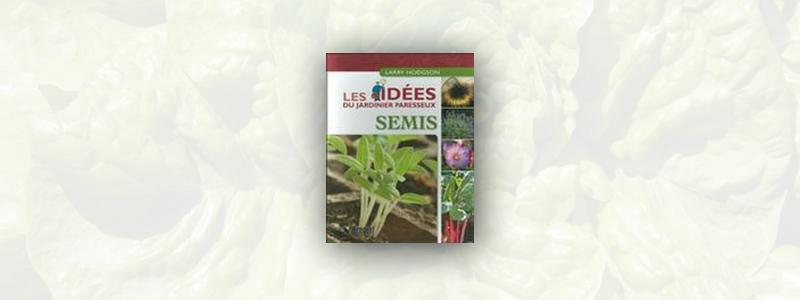Les idées du jardinier paresseux – semis
