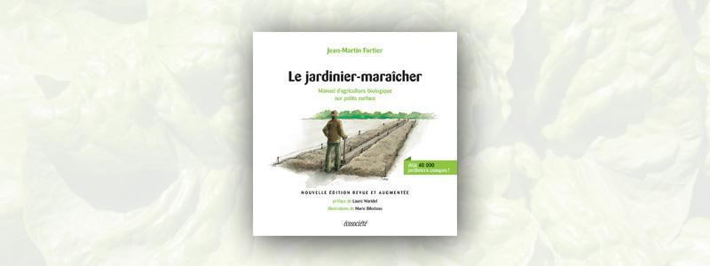 Le jardinier-maraîcher – Manuel d'agriculture biologique sur petite surface