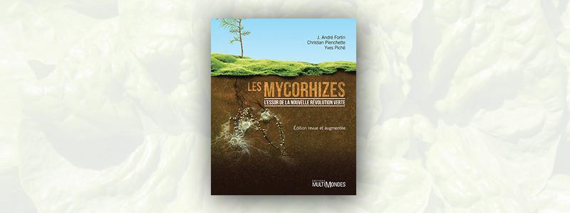Les Mycorhizes - L'Essor de la nouvelle révolution verte