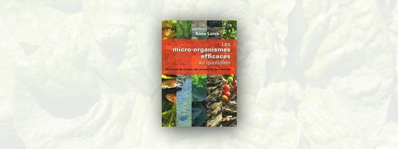 Les micro-organismes efficaces au quotidien – Au service de la terre, des animaux et des hommes
