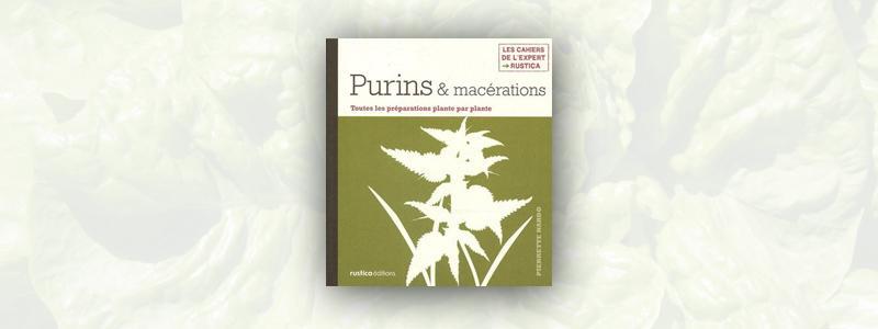 Purins & macérations – Toutes les préparations plante par plante