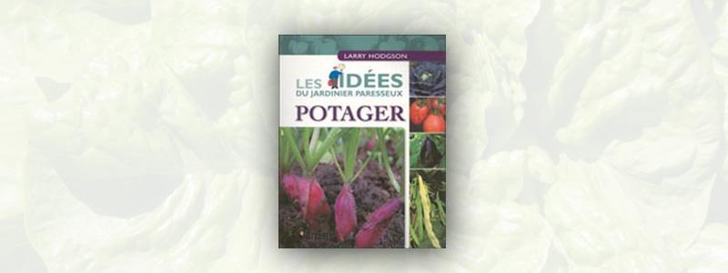 Les idées du jardinier paresseux – potager