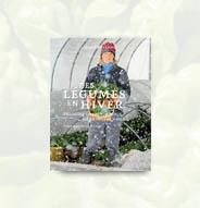 Des légumes en hiver : produire en abondance, même sous la neige