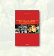 Greffage et la plantation des arbres fruitiers (Le)