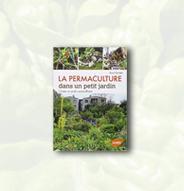 La permaculture dans un petit jardin – Créer un jardin autosuffisant