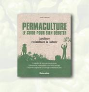 Permaculture - Le guide pour bien débuter