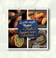 La petite encyclo Rustica des fruits et légumes rares et curieux