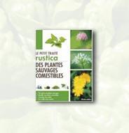 Petit traité Rustica des plantes sauvages comestibles
