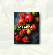 Tomate (La) - De la terre à la table